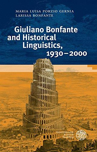 Giuliano Bonfante and Historical Linguistics 1930-2000 (Indogermanische Bibliothek 3 Reihe: Untersuchungen)