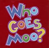 Who Goes Moo?, , 184610193X
