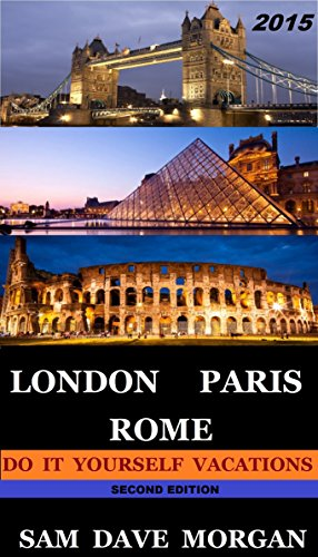 Amazon london paris rome do it yourself vacations ebook london paris rome do it yourself vacations by sam dave morgan solutioingenieria Images
