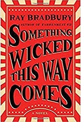 Something Wicked This Way Comes: A Novel Paperback
