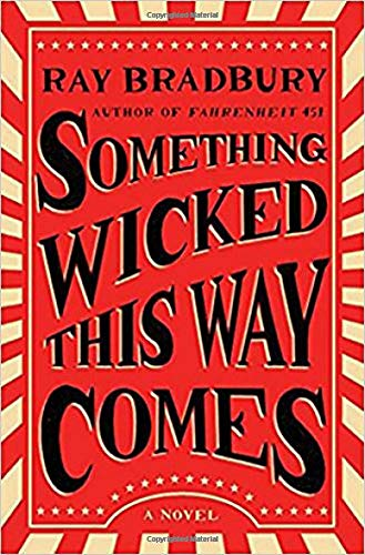 Something Wicked This Way Comes: A Novel -