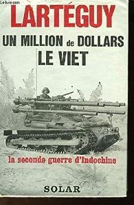 Un million de dollars le Viet par Jean Lartéguy