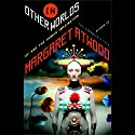 In Other Worlds: SF and the Human Imagination Audiobook by Margaret Atwood Narrated by Susan Denaker, Margaret Atwood