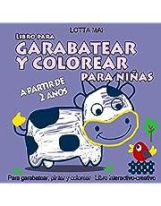 Libro para garabatear y colorear para niñas a partir de 2 años: Libro interactivo-creativo Para garabatear, pintar y colorear
