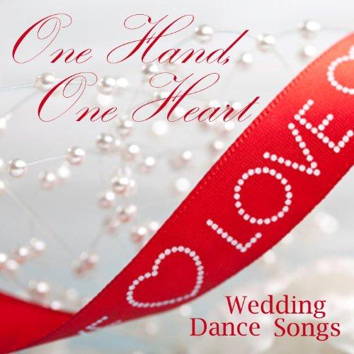 one hand one heart wedding dance songs wedding love songs