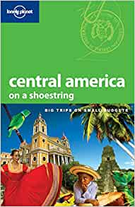 Lonely Planet Central America (Shoestring Travel Guide): Carolyn McCarthy, Greg Benchwick ...