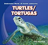 Turtles / Tortugas (Underwater World / el mundo submarino) (English and Spanish Edition)