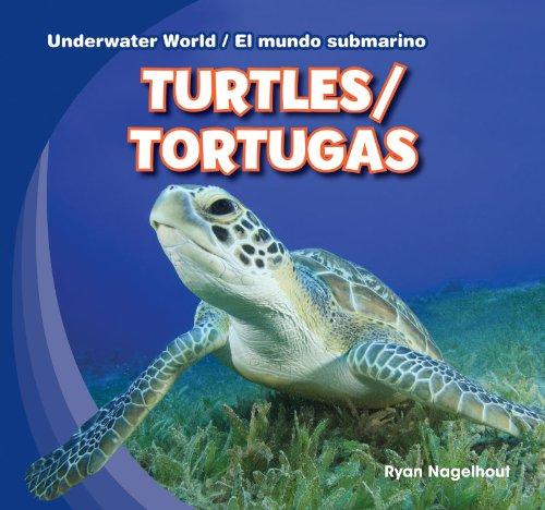 Turtles / Tortugas (Underwater World / el mundo submarino) (English and Spanish Edition) by Gareth Stevens Leveled Readers