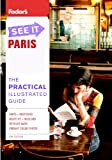 Fodor's See It Paris, 5th Edition (Full-color Travel Guide)