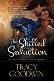 The Skilled Seduction: Scandalous Secrets, Book 3