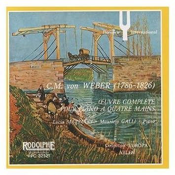 MARRUCCI LUCIA (piano), GALLI MAURIZIO (piano) - Carl Maria von Weber/L. Marrucci-M.Galli.Complete works for four hands piano musiv by MARRUCCI  LUCIA (piano) (1989-02-24) - Amazon.com Music