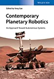Contemporary Planetary Robotics - An ApproachToward Autonomous Systems