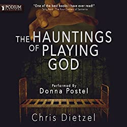 The Hauntings of Playing God