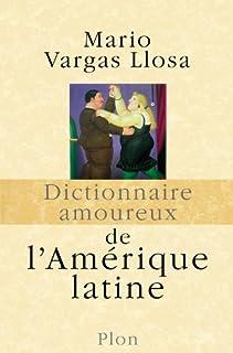 Dictionnaire amoureux de l'Amérique latine, Vargas Llosa, Mario