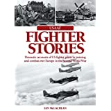 USAAF Fighter Stories: Dramatic accounts of US fighter pilots in training and combat over Europe in the Second World War by Ian McLachlan (2012-04-01)