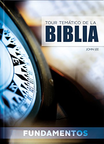 Tour Tematico De La Biblia - Fundamentos: Estudios tematicos para crecer en los fundamentos de la Biblia. (Spanish Edition) (Tapa Dura)
