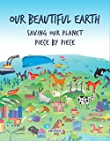 Image of Our Beautiful Earth: Saving Our Planet Piece by Piece