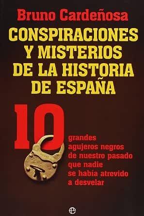 Conspiraciones y misterios de la historia de España (Historia Del Siglo Xx) eBook: Cardeñosa, Bruno: Amazon.es: Tienda Kindle