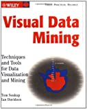 img - for Visual Data Mining: Techniques and Tools for Data Visualization and Mining book / textbook / text book