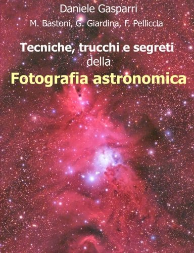 Tecniche, trucchi e segreti della fotografia astronomica: Amazon ...