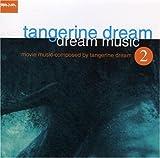 Dream Music 2 by Tangerine Dream (2001-07-17)