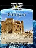 Cosmos Global Documentaries - Palmyra - City of a Thousand Pillars