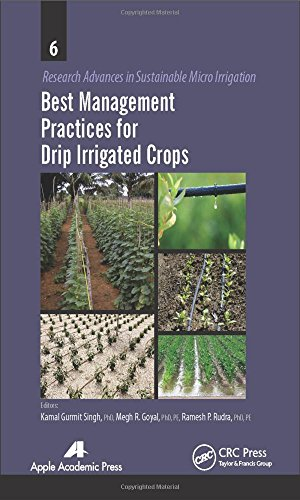 Best Management Practices for Drip Irrigated Crops (Research Advances in Sustainable Micro Irrigation)