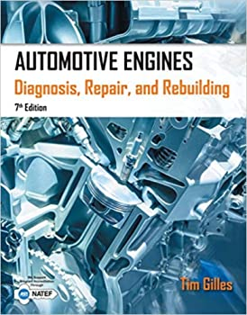 Automotive Engines: Diagnosis, Pepair, Rebuilding