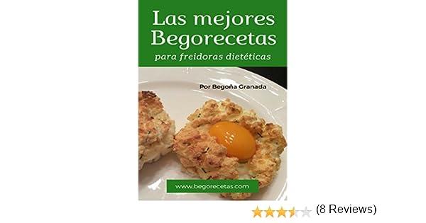 Las mejores Begorecetas para freidoras dietéticas: Todas las recetas adaptadas a Cecofry y Turbo Cecofry 4D. Incluye 6 recetas exclusivas para el último ...