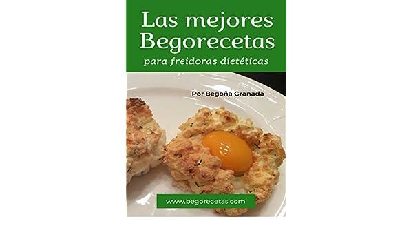 Amazon.com: Las mejores Begorecetas para freidoras dietéticas: Todas las recetas adaptadas a Cecofry y Turbo Cecofry 4D. Incluye 6 recetas exclusivas para ...