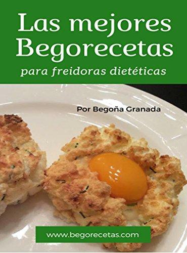 Las mejores Begorecetas para freidoras dietéticas: Todas las recetas adaptadas a Cecofry y Turbo Cecofry