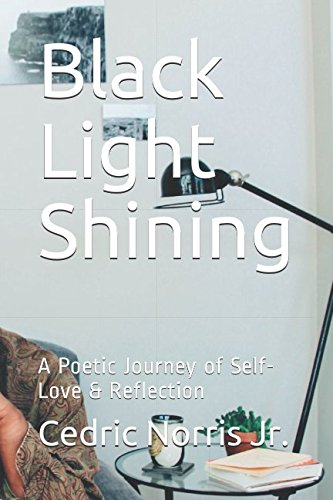 Black Light Shining: A Poetic Journey of Self- Love & Reflection