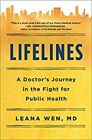 Lifelines: A Doctor's Journey in the Fight for Public He
