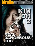 Real Dangerous Job (The Kim Oh Thriller Series Book 2)