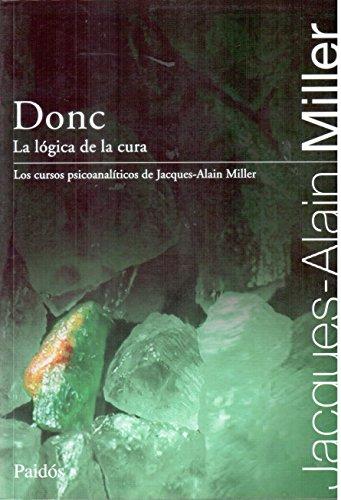 Libro Donc La Logica De La Cura Jacques Alain Miller Epub Deslesymdi