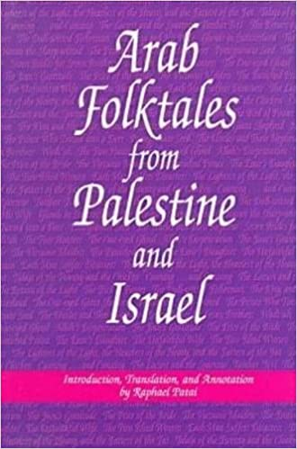 Arab Folktales from Palestine and Israel (Raphael Patai Series in Jewish Folklore and Anthropology)