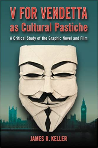 Amazon v for vendetta as cultural pastiche a critical study of amazon v for vendetta as cultural pastiche a critical study of the graphic novel and film ebook james r keller kindle store fandeluxe Choice Image