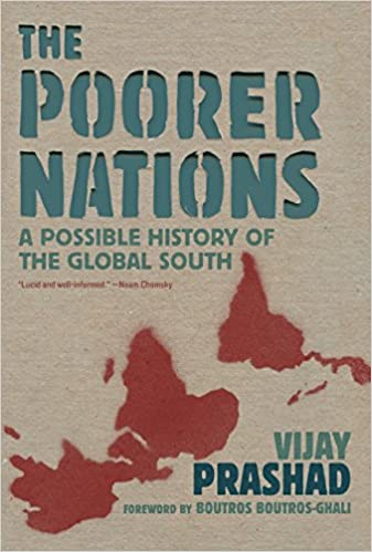 The Poorer Nations: A Possible History of the Global South, Prashad, Vijay