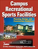 Campus Recreational Sports Facilities 1st Edition