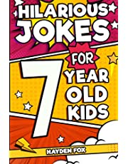 Hilarious Jokes For 7 Year Old Kids: An Awesome LOL Joke Book For Kids Filled With Tons of Tongue Twisters, Rib Ticklers, Side Splitters and Knock Knocks