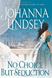 No Choice But Seduction: A Malory Novel (The Malory-Anderson Family)