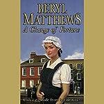 A Change of Fortune   Beryl Matthews