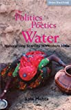 The Politics and Poetics of Water, Lyla Mehta, 8125028692