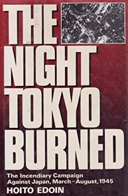 The Night Tokyo Burned