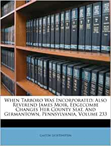 When Tarboro Was Incorporated Also Reverend James Moir