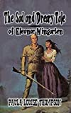 The Sad and Dreary Tale of Eleonor Wingarten: A Western Romance From The Author of 'U.S. Marshal Shorty Thompson'