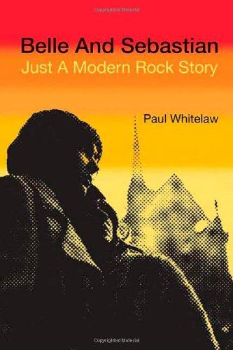 Belle and Sebastian: Just a Modern Rock Story ePub fb2 ebook