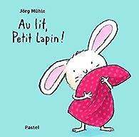 Au lit, Petit Lapin ! par Jörg Mühle