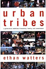 Urban Tribes: A Generation Redefines Friendship, Family, and Commitment Hardcover