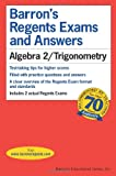 Algebra 2/Trigonometry (Barron's Regents Exams and Answers)